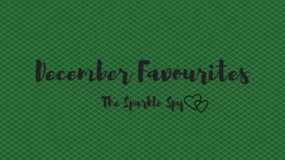 December Favourites 2017