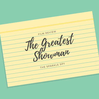 Film Review - The Greatest Showman