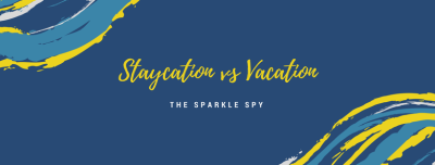 Staycation Vs Vacation