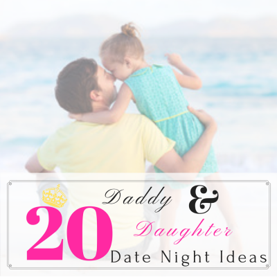 20 Daddy And Daughter Date Night Ideas