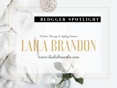 Blogger Spotlight: Laila Brandon