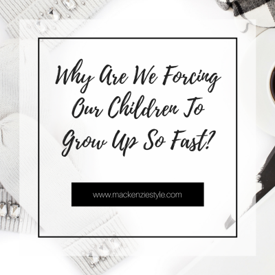 Why Are We Forcing Our Children To Grow Up So Fast?