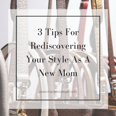 3 Tips For Rediscovering Your Style As A New Mom