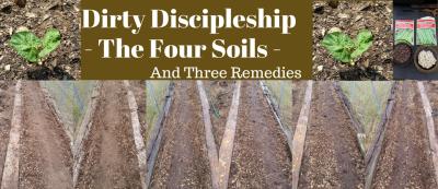 Dirty Discipleship, The Soil Jesus Deemed Good