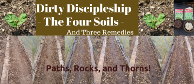 Dirty Discipleship, Paths, Rocks, and Thorns