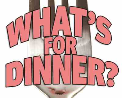 """""""What's for Dinner"""""""
