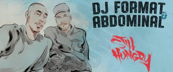 DJ Format & Abdominal - 'Still Hungry' - Album Review