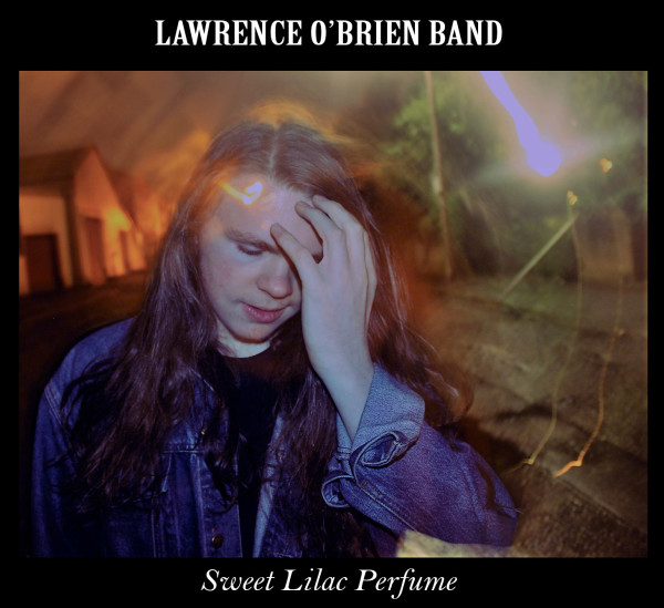 Lawrence O'Brien Band - Sweet Lilac Perfume EP