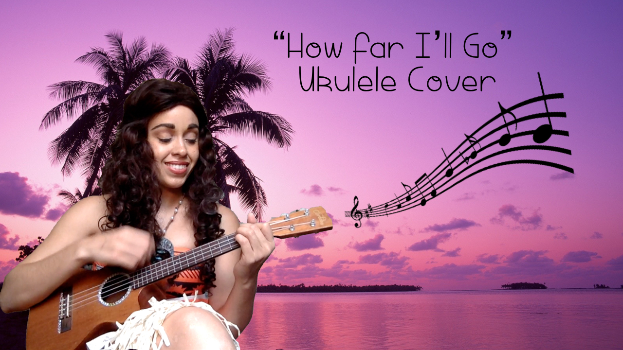 """How Far I'll go"" Ukulele Cover"