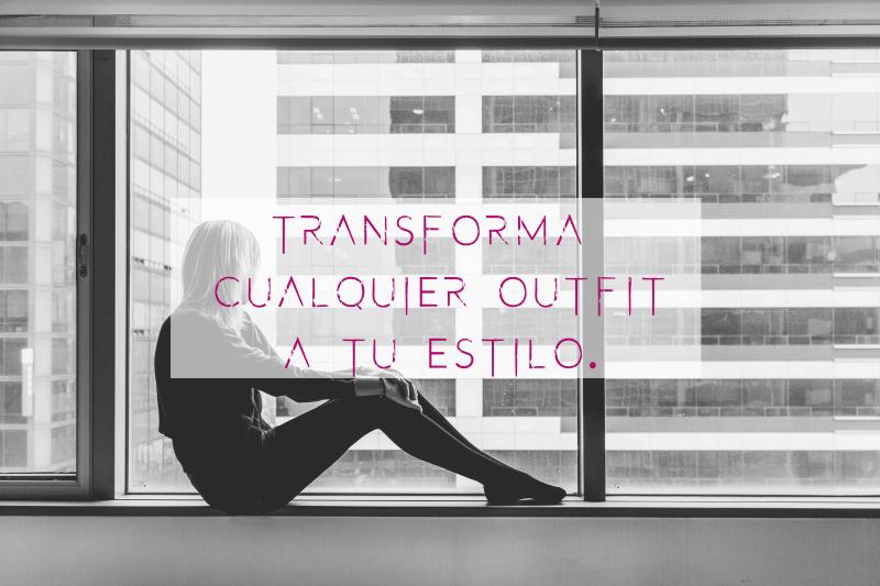 Transforma cualquier outfit a tu estilo.
