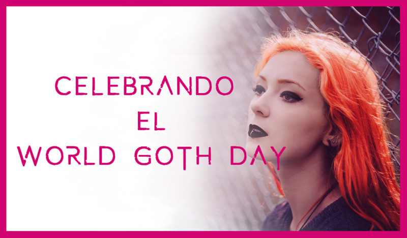 Celebrando el World Goth Day. Portada