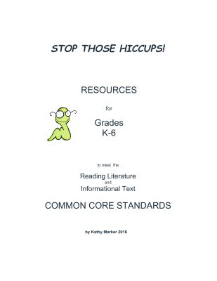 """Stop Those Hiccups!"" K-6 Resources for Reading Literature and Informational Text"