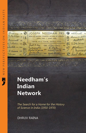 Needham's Indian Network: The Search for a Home for the History of Science in India (1950-1970)