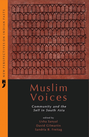 Muslim Voices: Community and Self in South Asia
