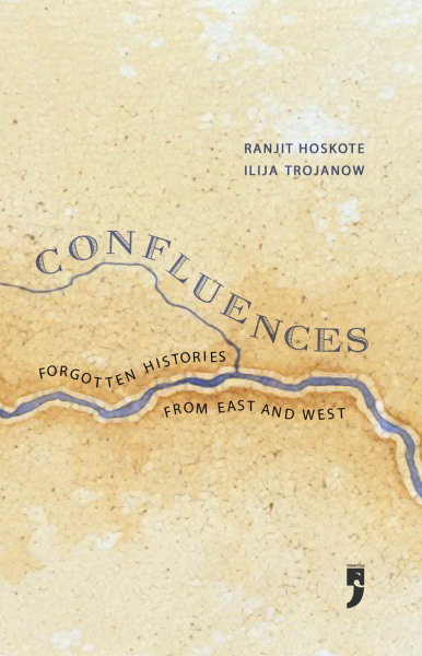 Confluences: Forgotten Histories from East and West