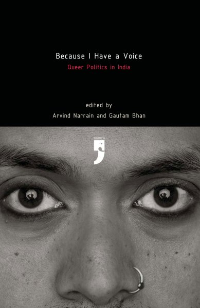 Because I Have a Voice: Queer Politics in India