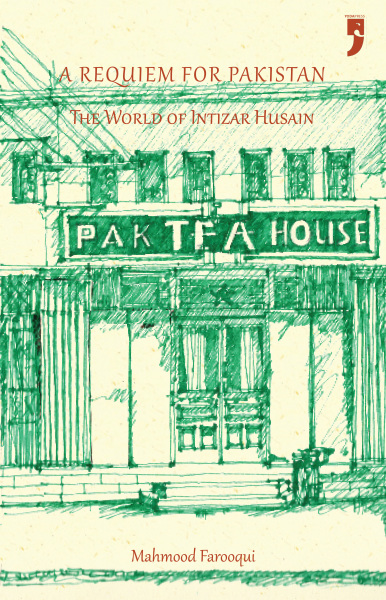 A Requiem for Pakistan: The World of Intizar Husain