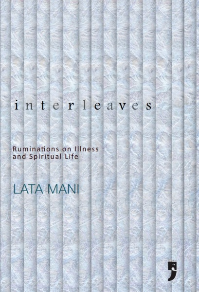 Interleaves: Ruminations on Illness and Spiritual Life