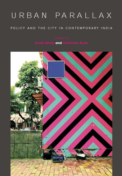 URBAN PARALLAX: Policy and the City in Contemporary India