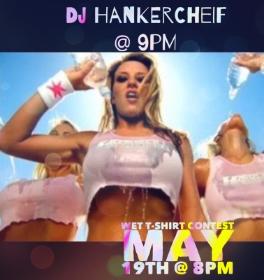 DJ Hankerchief & Pit's 1st Annual Wet T-Shirt -Bare Chest Contest