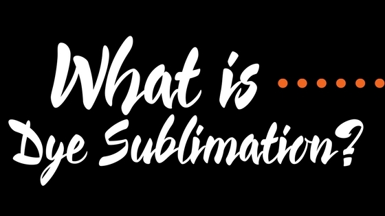What Is Dye Sublimation?
