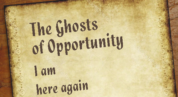 The Ghosts of Opportunity