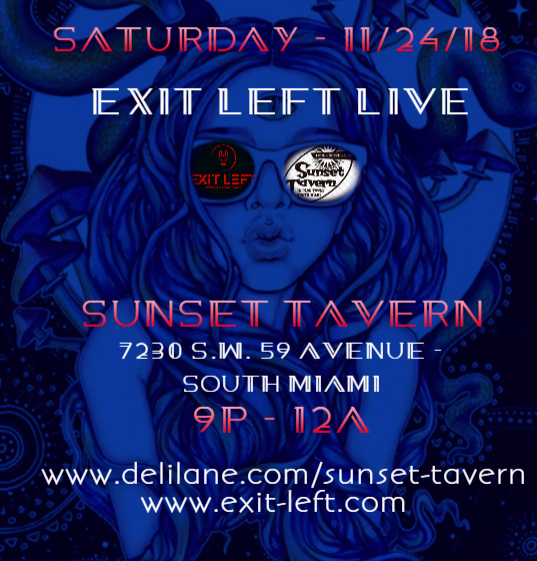 "Exit Left Live at Sunset Tavern Saturday November 24, Exit Left, ""Exit Left"", ""Exit Left Miami Rock Cover Band"", ""Exit Left Live at Sunset Tavern"""