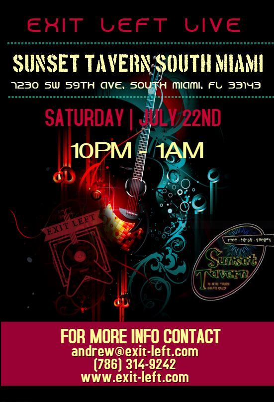 Exit Left Sunset Tavern South Miami Saturday July 22