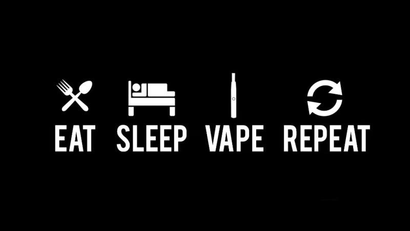 eat, sleap, vape, repeat