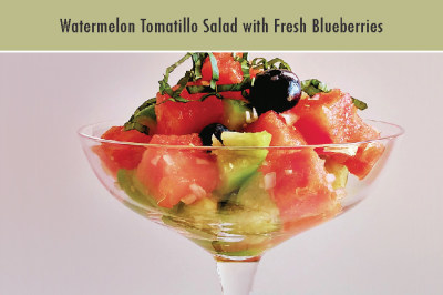 Watermelon Tomatillo Salad with Fresh Blueberries