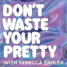 """""""No"""" is a complete sentence (PODCAST APPEARANCE - Don't waste your pretty)"""