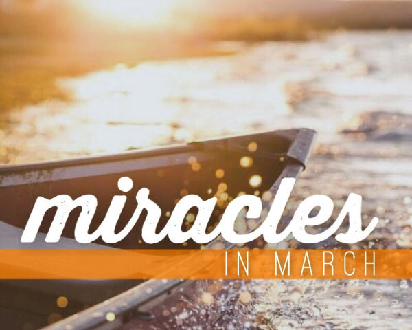Miracles In March