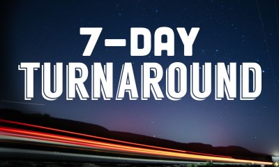 7 Day Turnaround