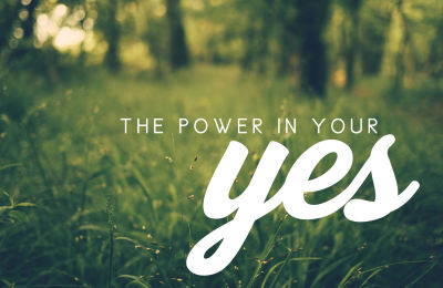 The Power In Your Yes