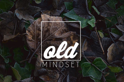 Old Mindset