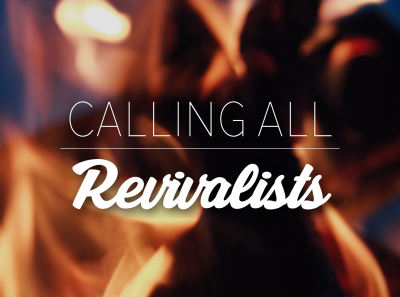 Calling All Revivalists