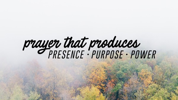 Prayer That Produces