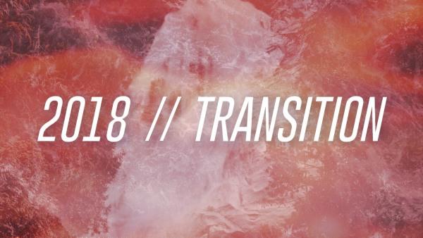 2018 // Transition