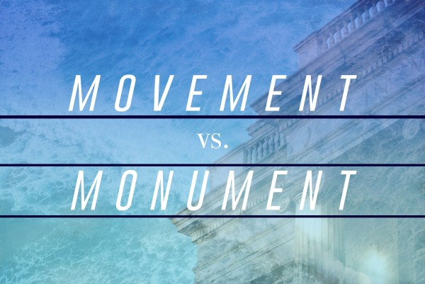 Movement vs Monument