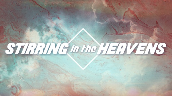Stirring In The Heavens