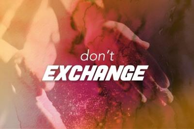 Don't Exchange