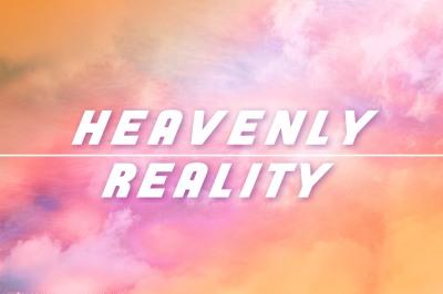 Heavenly Reality
