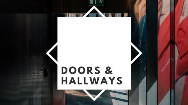 Doors & Hallways