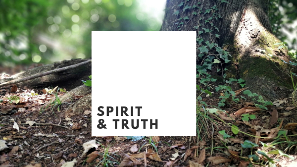 Spirit & Truth