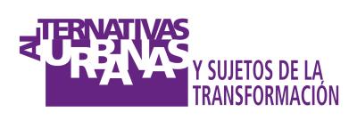 Alternativas urbanas y sujetos de la transformación