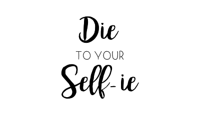 Die to Your Self-ie