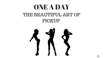 ONE A DAY : THE BEAUTIFUL ART OF PICKUP - THE CHEATING BLONDE - 01
