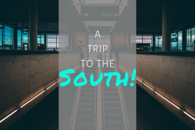 A Trip To The South!