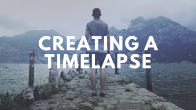 Creating a Timelapse