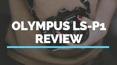 Olympus LS-P1 Review
